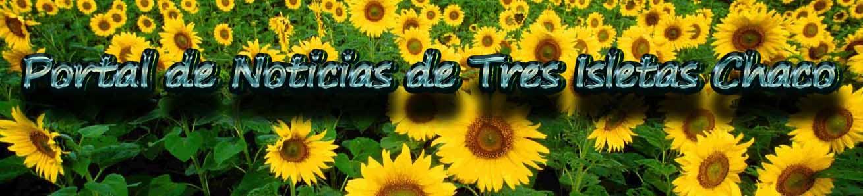 Portal de Noticias de Tres Isletas Chaco